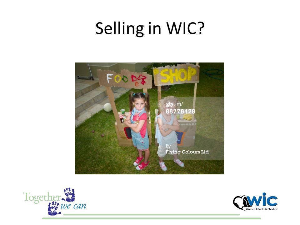 Selling in WIC