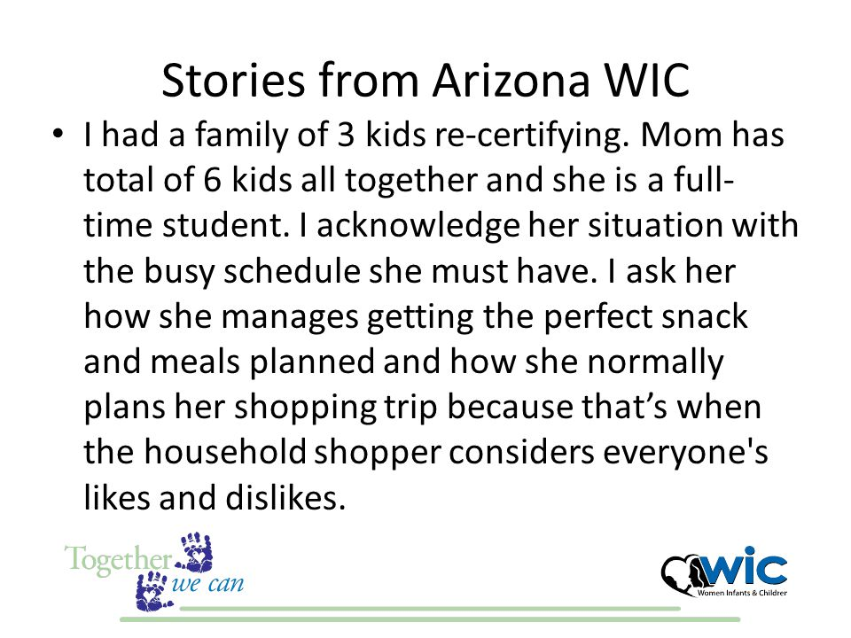 Stories from Arizona WIC I had a family of 3 kids re-certifying.
