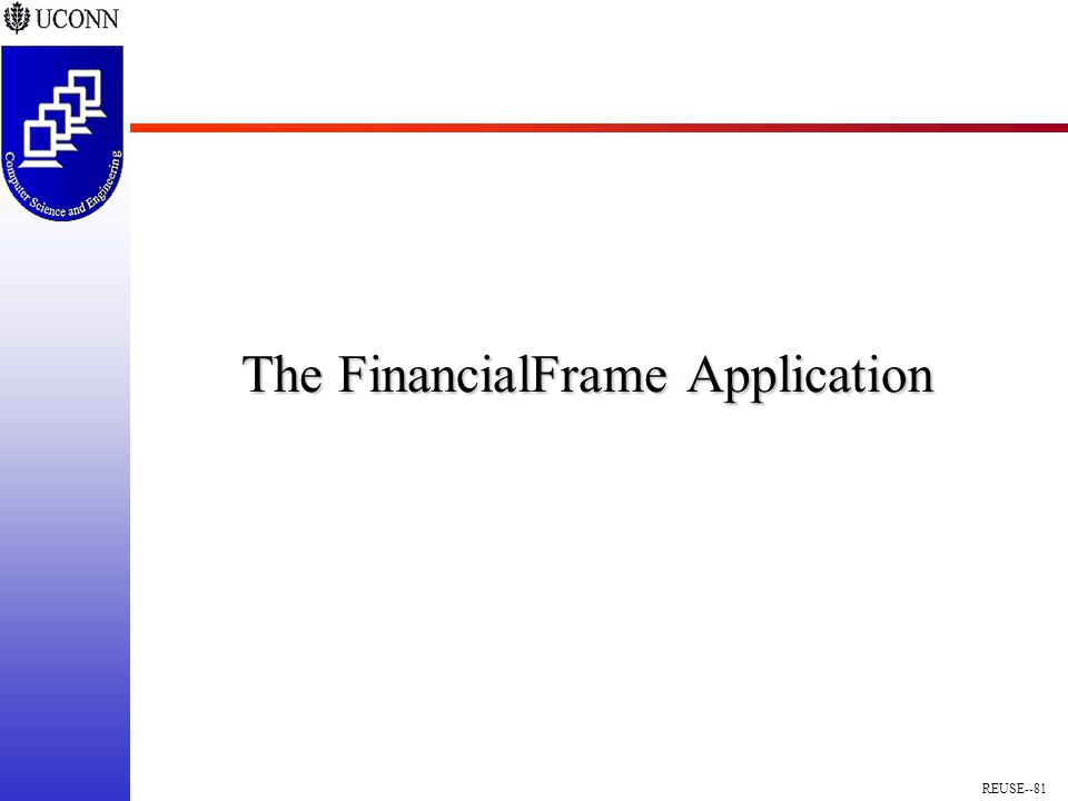 REUSE--81 The FinancialFrame Application