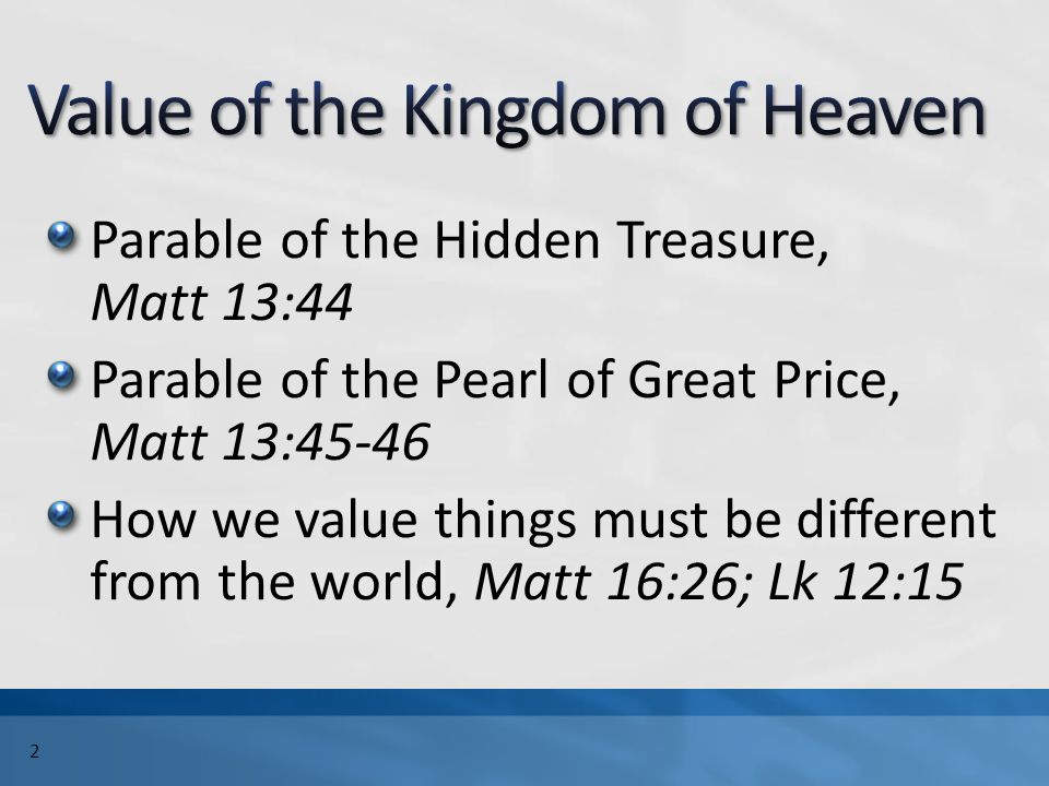 What value are you placing on the kingdom of heaven.