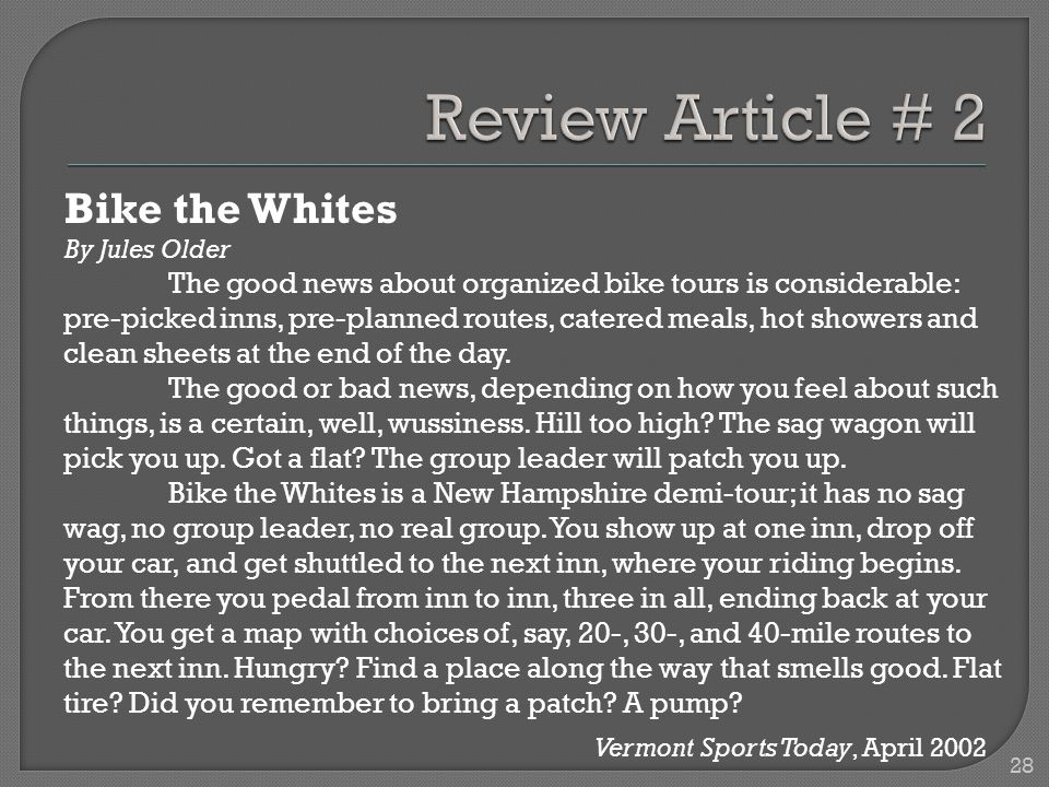 Bike the Whites By Jules Older The good news about organized bike tours is considerable: pre-picked inns, pre-planned routes, catered meals, hot showers and clean sheets at the end of the day.