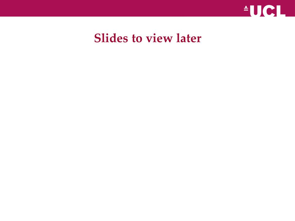 Slides to view later
