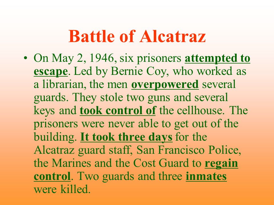 Battle of Alcatraz On May 2, 1946, six prisoners attempted to escape.