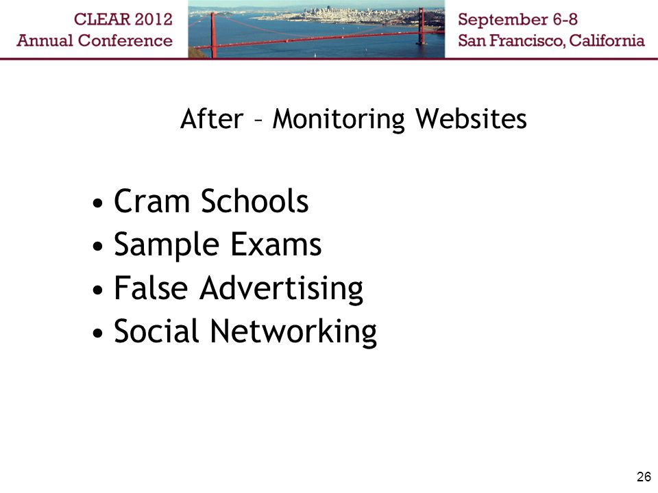26 After – Monitoring Websites Cram Schools Sample Exams False Advertising Social Networking