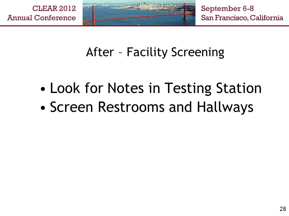 28 After – Facility Screening Look for Notes in Testing Station Screen Restrooms and Hallways