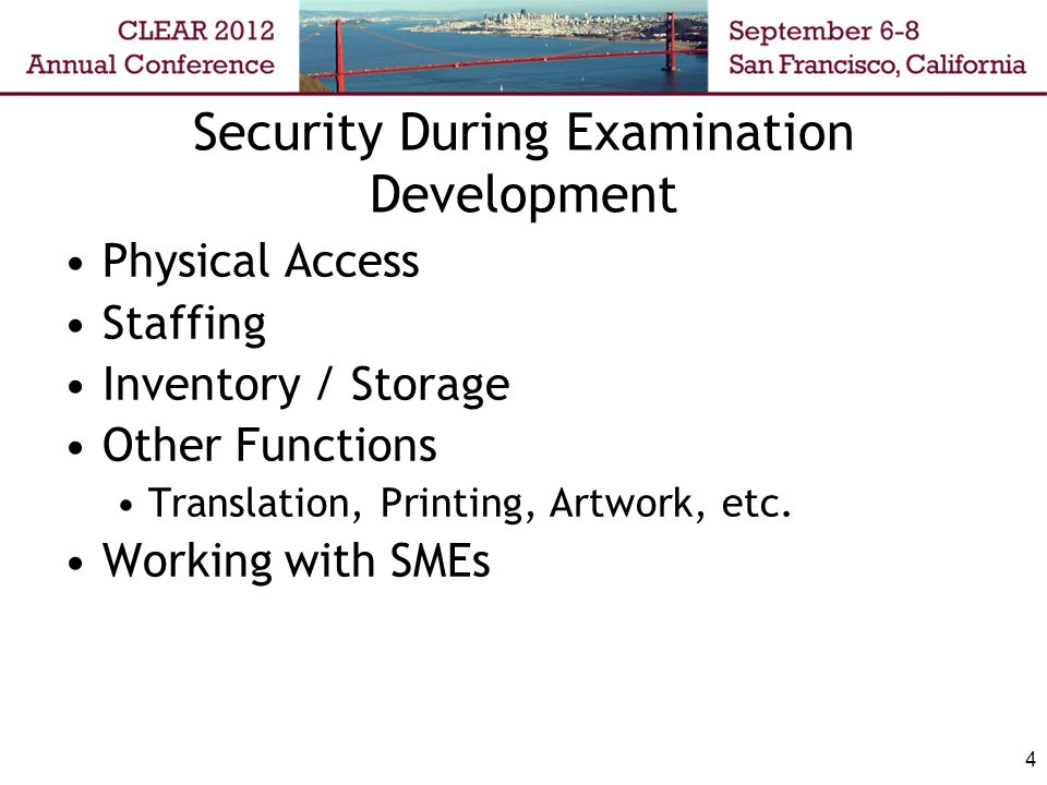 Security During Examination Development Physical Access Staffing Inventory / Storage Other Functions Translation, Printing, Artwork, etc.
