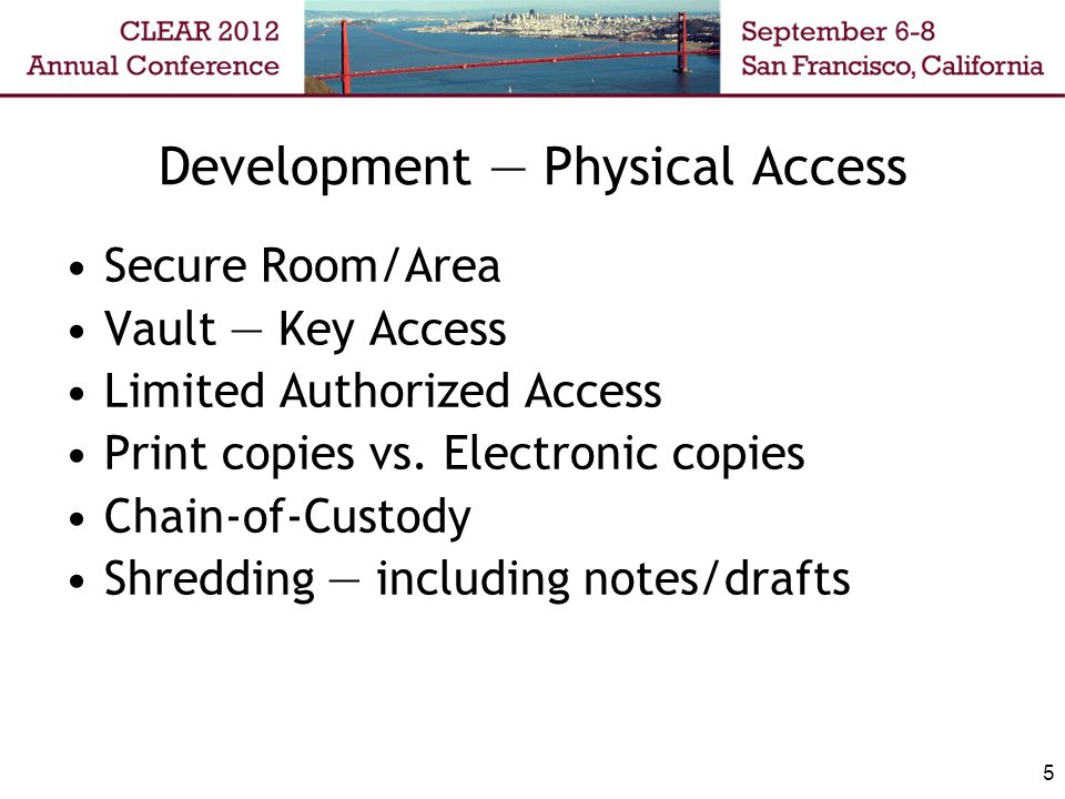 Development — Physical Access Secure Room/Area Vault — Key Access Limited Authorized Access Print copies vs.