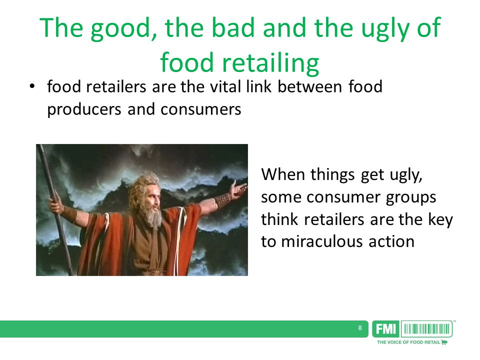8 food retailers are the vital link between food producers and consumers When things get ugly, some consumer groups think retailers are the key to miraculous action The good, the bad and the ugly of food retailing
