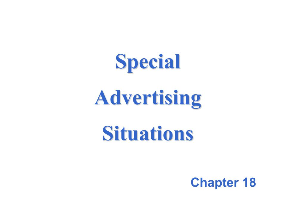 Special Advertising Situations Chapter 18