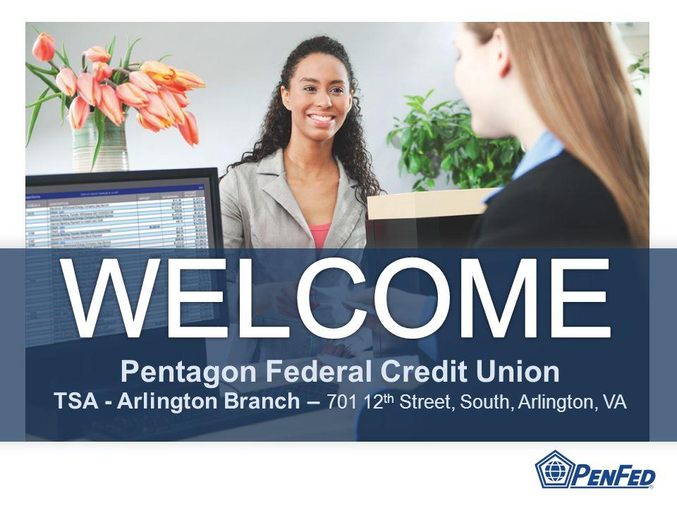 Pentagon Federal Credit Union TSA - Arlington Branch – 701 12 th Street, South, Arlington, VA