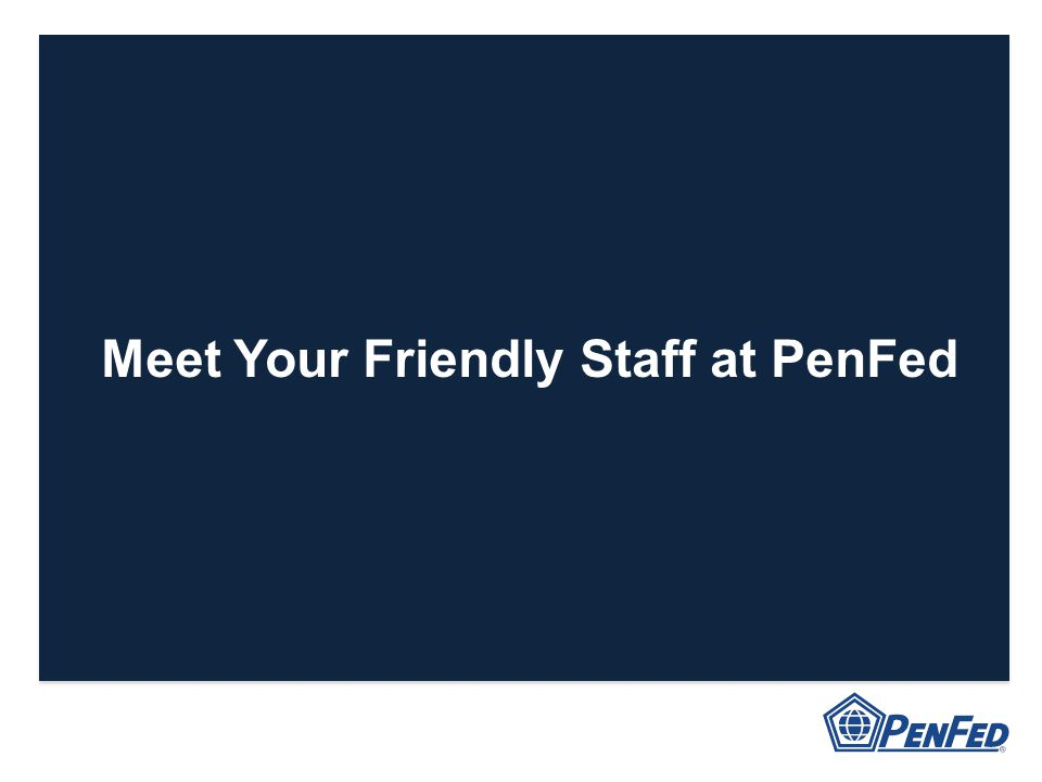 Meet Your Friendly Staff at PenFed