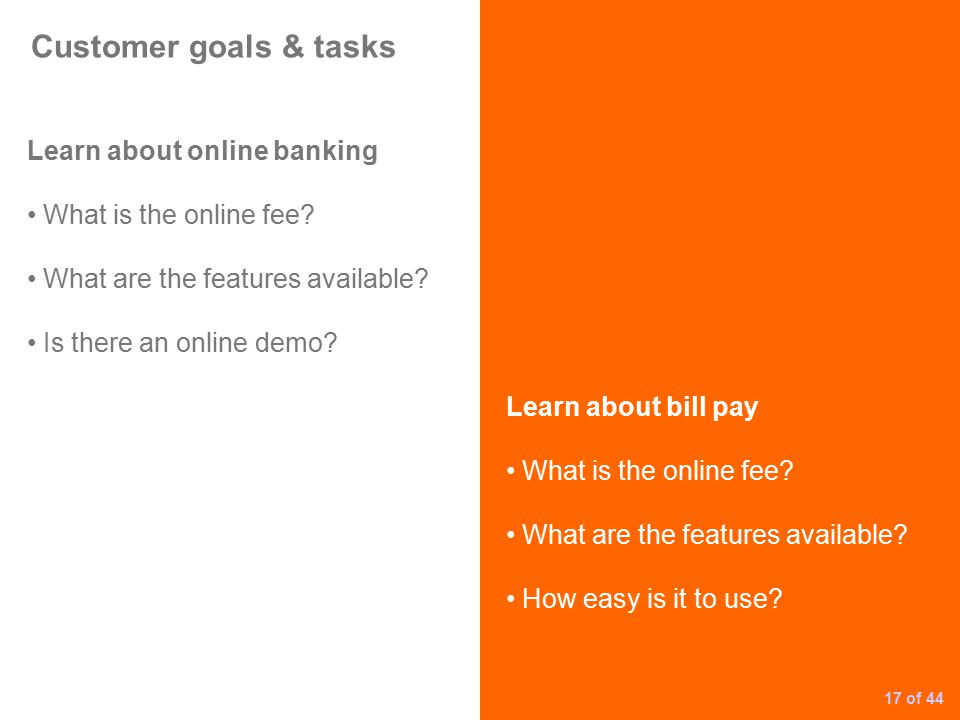 Customer goals & tasks Learn about online banking What is the online fee.
