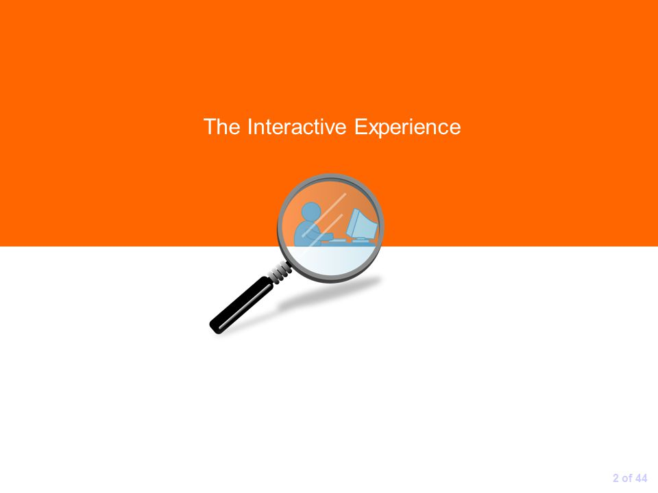 The Interactive Experience 2 of 44