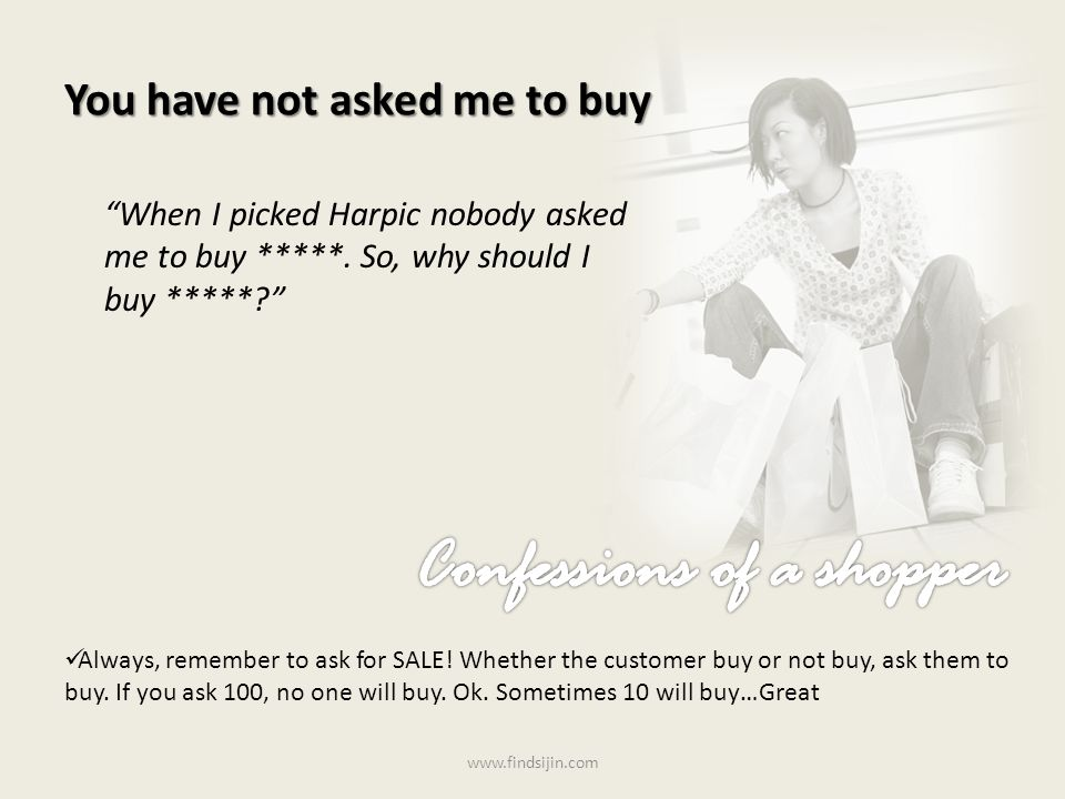 You have not asked me to buy When I picked Harpic nobody asked me to buy *****.