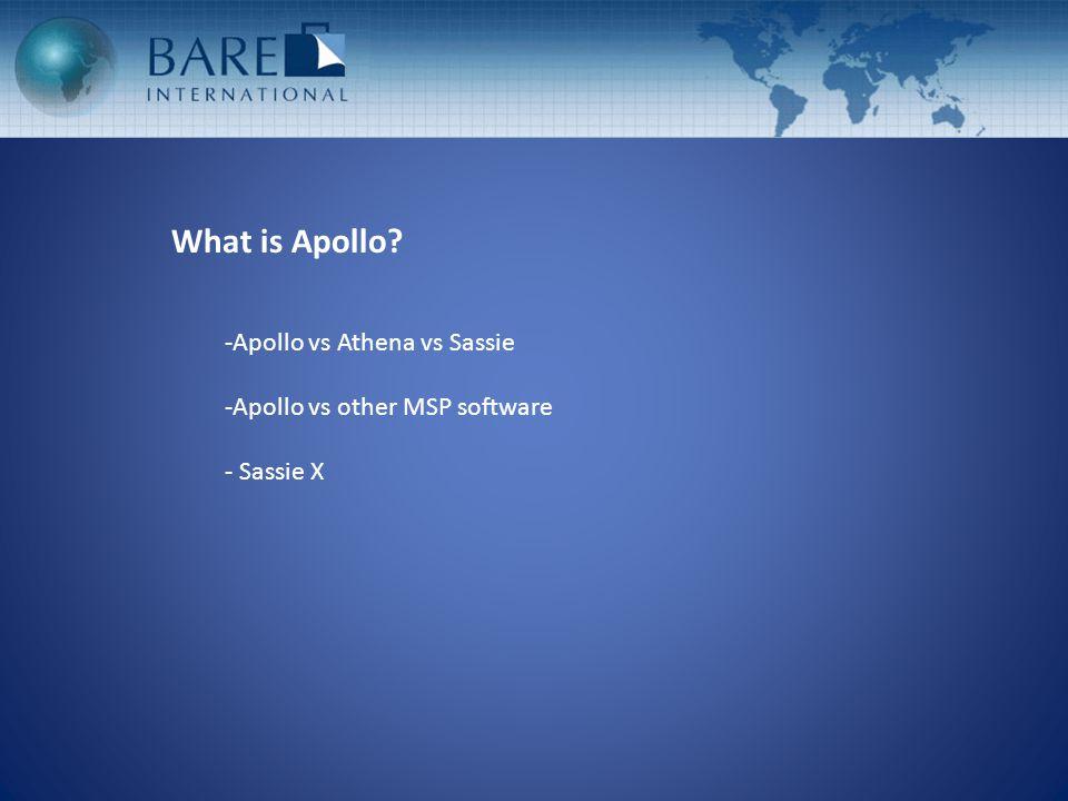 What is Apollo? -Apollo vs Athena vs Sassie -Apollo vs other MSP software - Sassie X