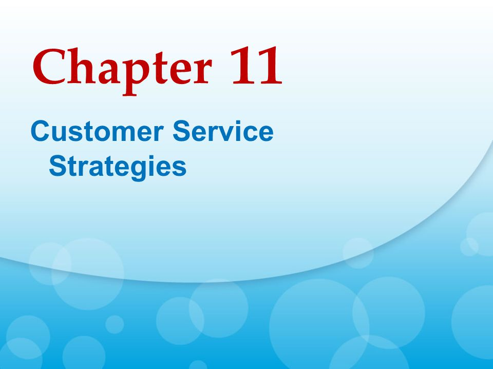 Chapter Customer Service Strategies 11