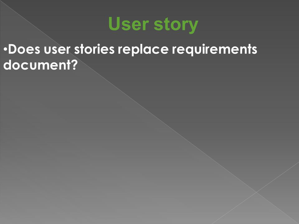User story Does user stories replace requirements document