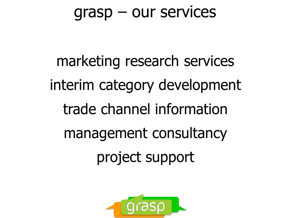 grasp – our services marketing research services interim category development trade channel information management consultancy project support