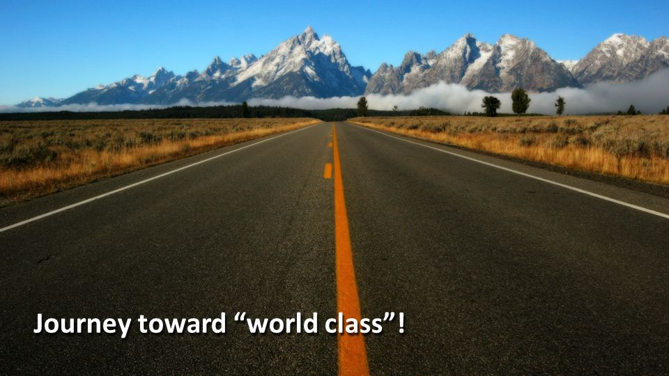 "Journey toward ""world class""!"