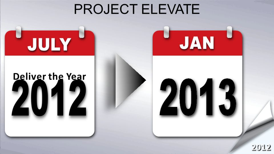 2012 Deliver the Year PROJECT ELEVATE