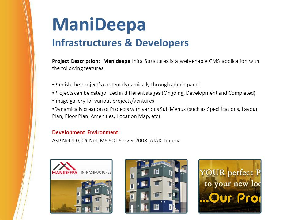 ManiDeepa Infrastructures & Developers Project Description: Manideepa Infra Structures is a web-enable CMS application with the following features Pub
