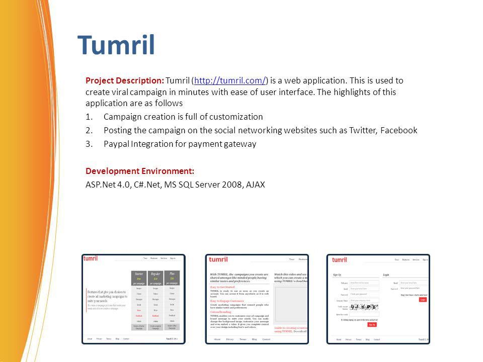 Tumril Project Description: Tumril (http://tumril.com/) is a web application. This is used to create viral campaign in minutes with ease of user inter
