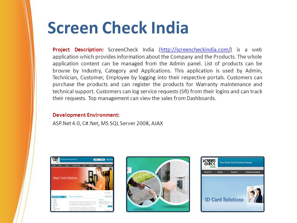 Screen Check India Project Description: ScreenCheck India (http://screencheckindia.com/) is a web application which provides information about the Com