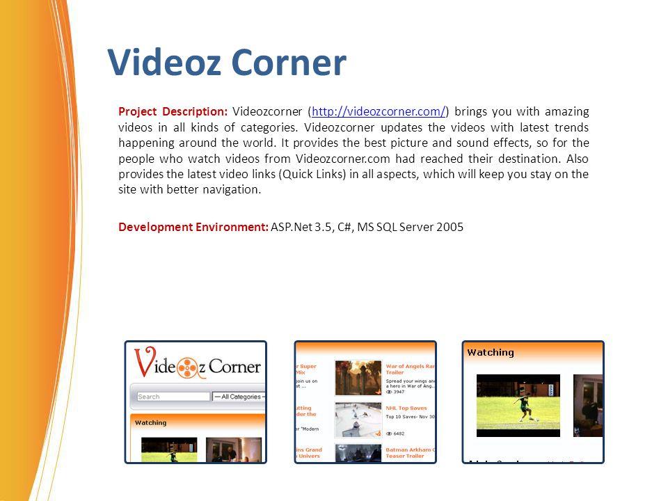Videoz Corner Project Description: Videozcorner (http://videozcorner.com/) brings you with amazing videos in all kinds of categories. Videozcorner upd