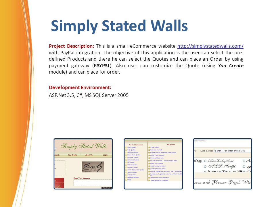 Simply Stated Walls Project Description: This is a small eCommerce website http://simplystatedwalls.com/ with PayPal integration. The objective of thi