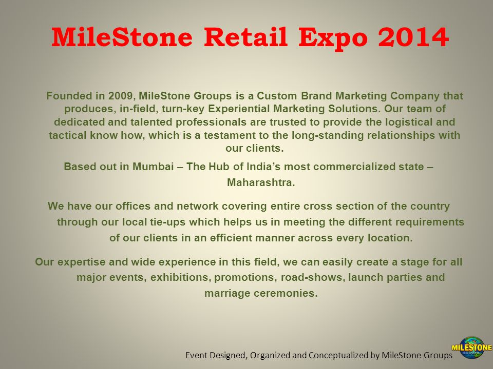 Founded in 2009, MileStone Groups is a Custom Brand Marketing Company that produces, in-field, turn-key Experiential Marketing Solutions.