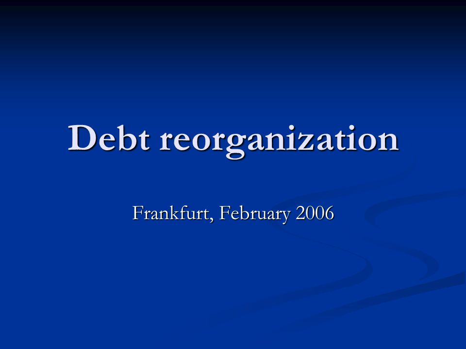 Debt reorganization Frankfurt, February 2006