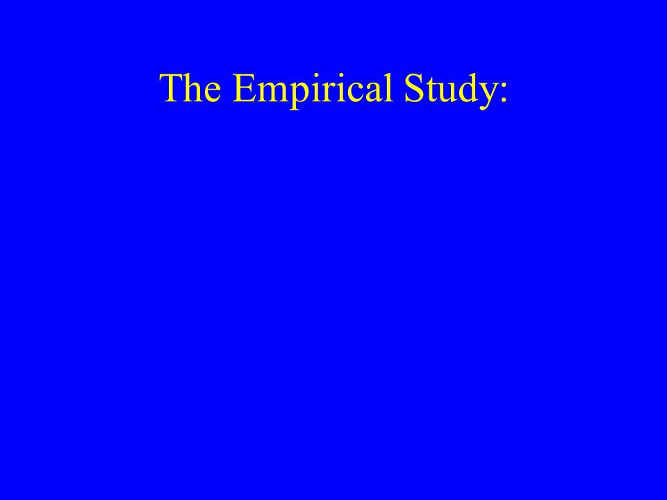 The Empirical Study: