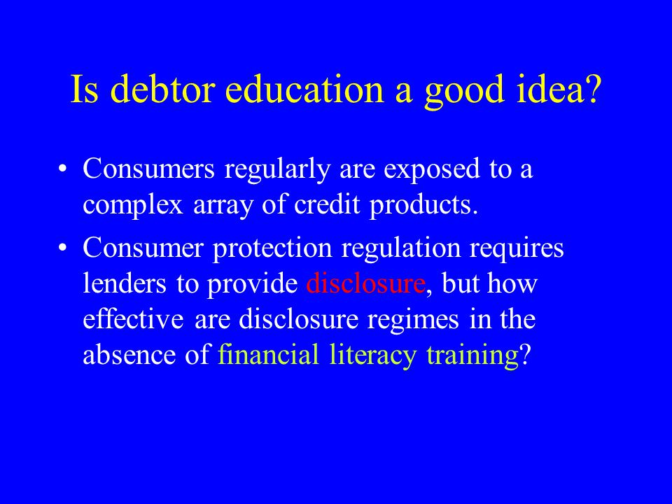 Is debtor education a good idea.