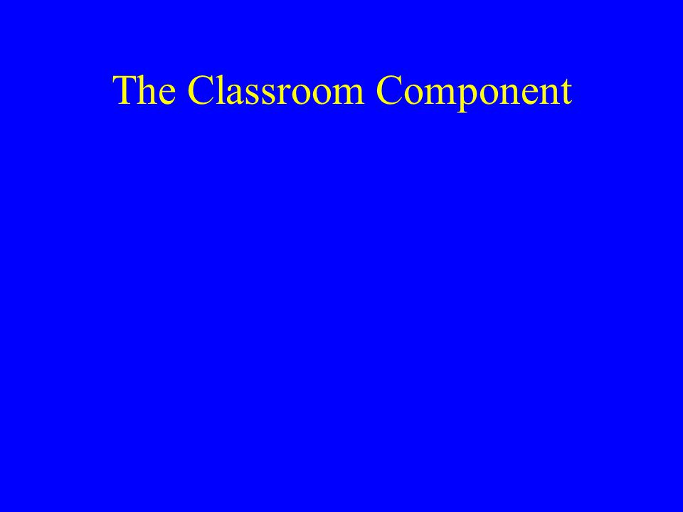 The Classroom Component