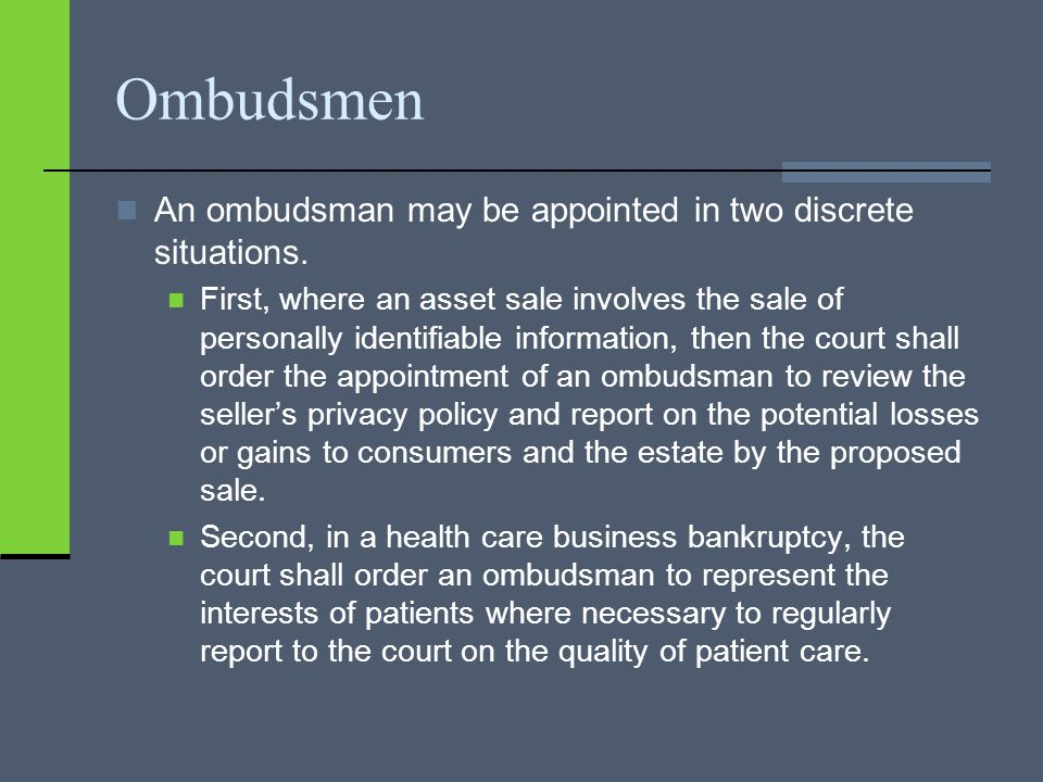 Ombudsmen An ombudsman may be appointed in two discrete situations.