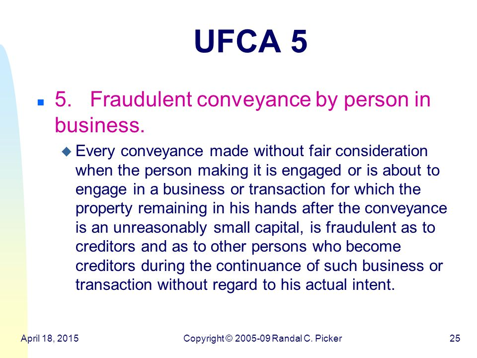 UFCA 5 n 5. Fraudulent conveyance by person in business.