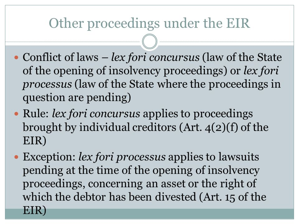 Other proceedings under the EIR Conflict of laws – lex fori concursus (law of the State of the opening of insolvency proceedings) or lex fori processu