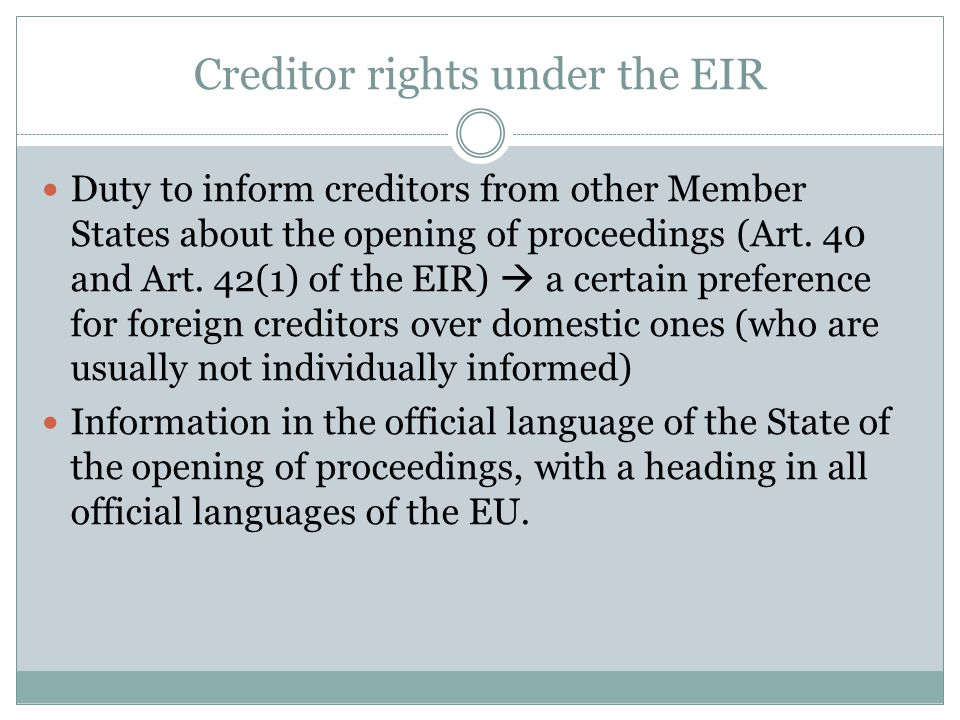 Creditor rights under the EIR Duty to inform creditors from other Member States about the opening of proceedings (Art.