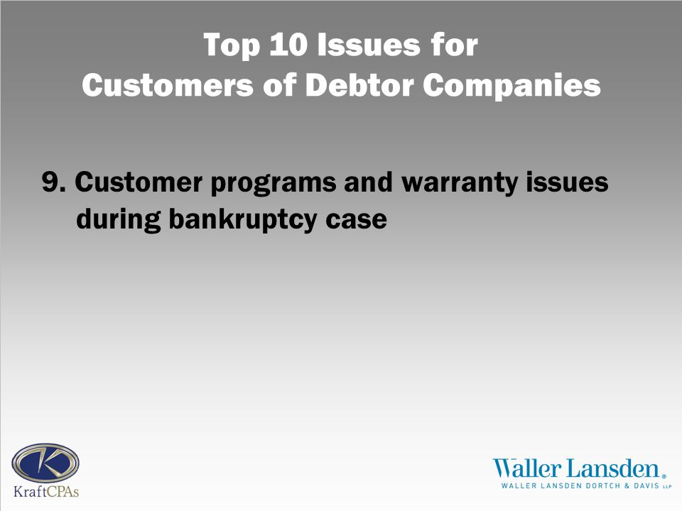 Top 10 Issues for Customers of Debtor Companies 9.