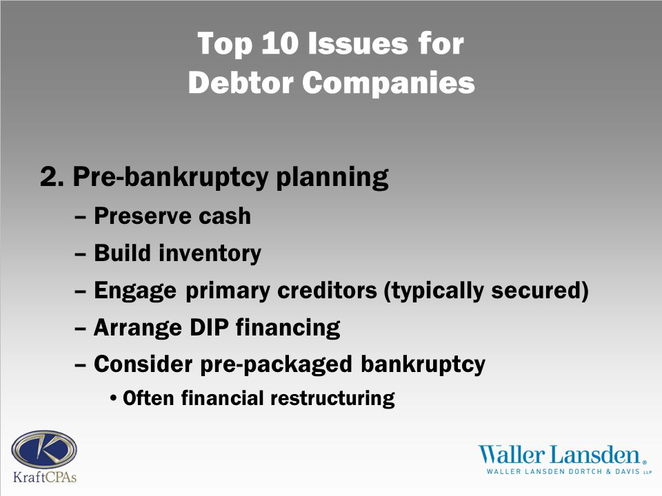 Top 10 Issues for Debtor Companies 2.