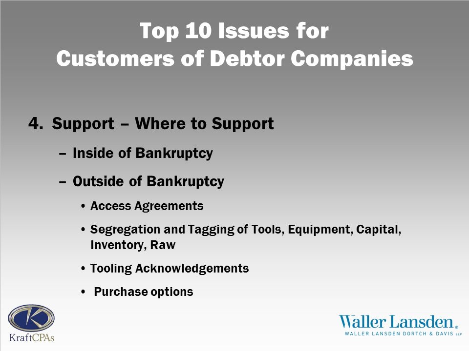 Top 10 Issues for Customers of Debtor Companies 4.