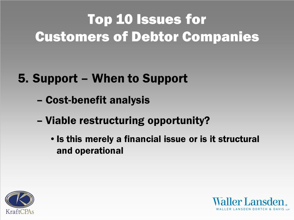 Top 10 Issues for Customers of Debtor Companies 5.