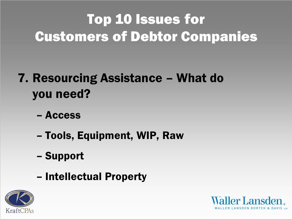 Top 10 Issues for Customers of Debtor Companies 7.