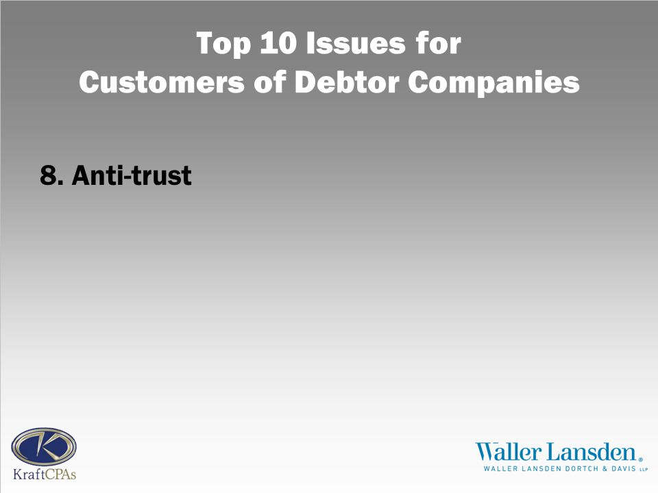 Top 10 Issues for Customers of Debtor Companies 8. Anti-trust
