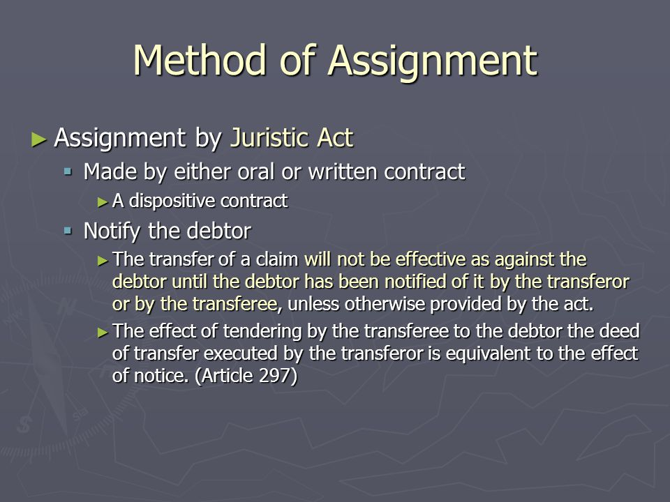 Effect of Assignment ► Constructive transfer of security interest and accessory rights  When there is a claim being transferred, all the securities of the claim and other accessory rights are transferred together, except those rights which cannot be separated from the transferor.