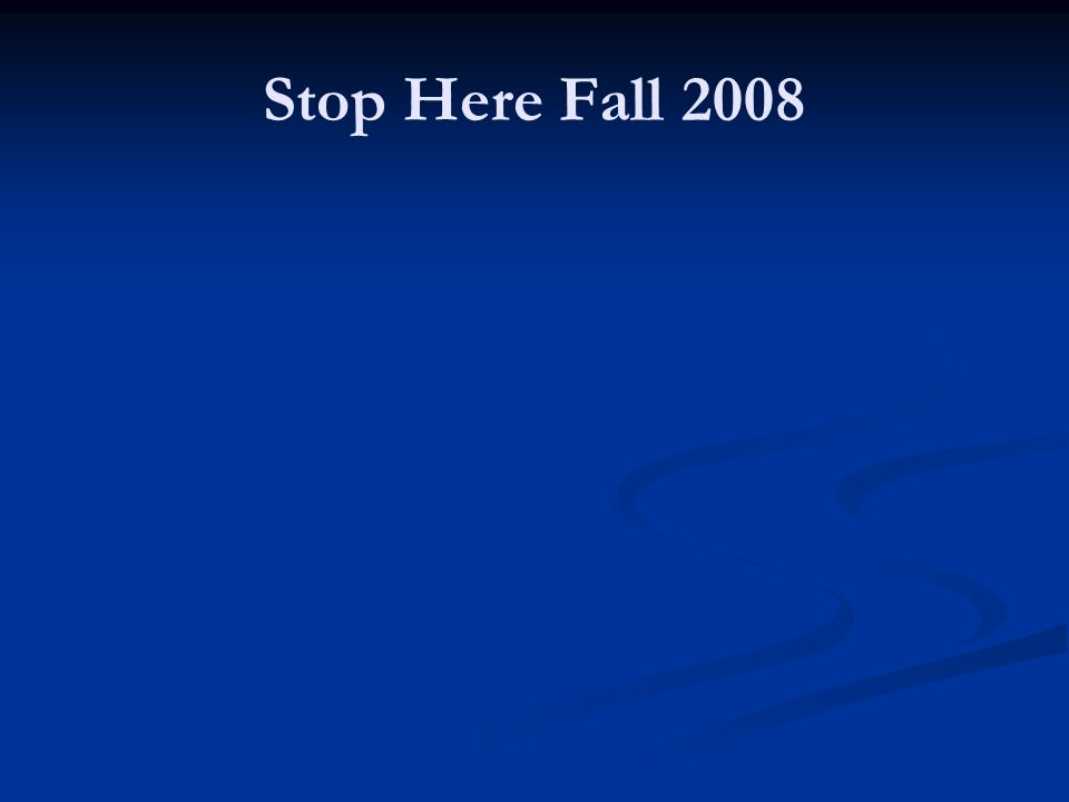 Stop Here Fall 2008