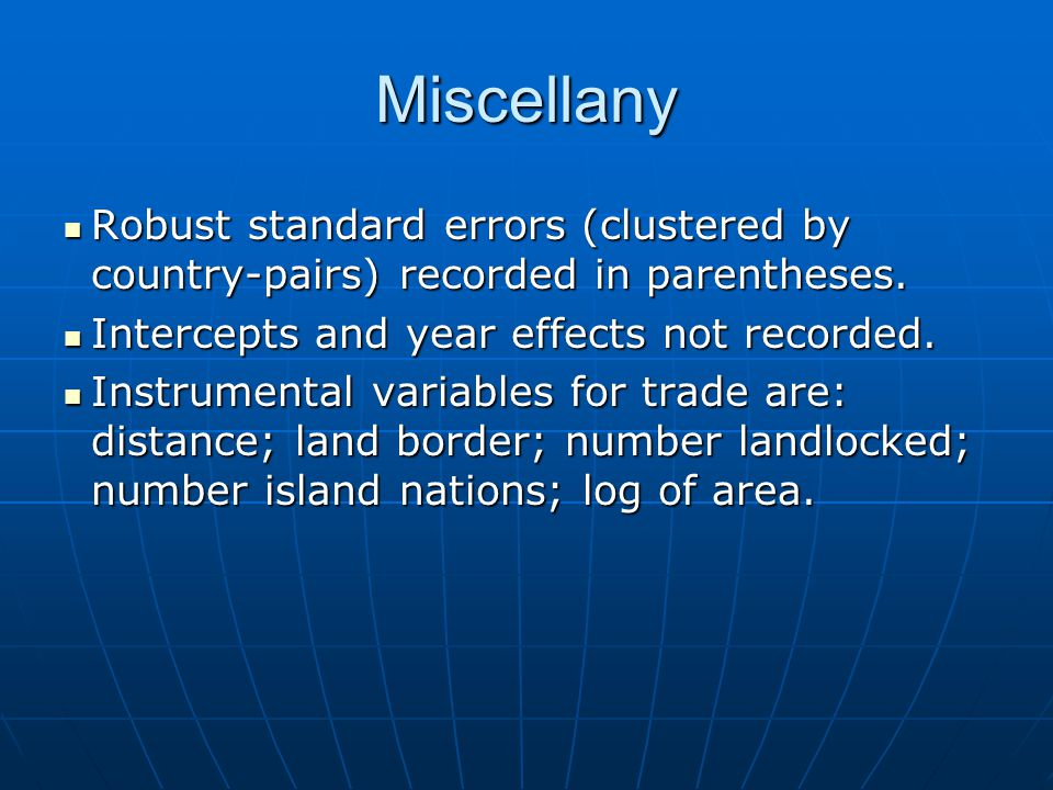 Miscellany Robust standard errors (clustered by country-pairs) recorded in parentheses.