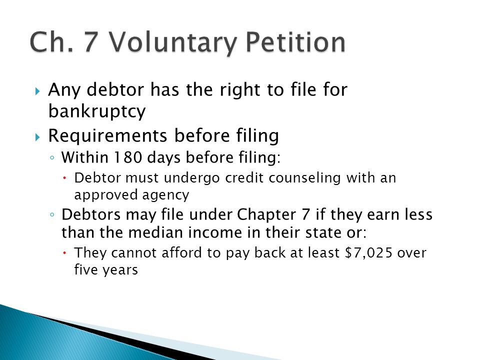  Plan of reorganization ◦ Provides for the payment of debts and the continuation of the business ◦ Debtor has 120 days to come up with a plan that is acceptable to the creditors