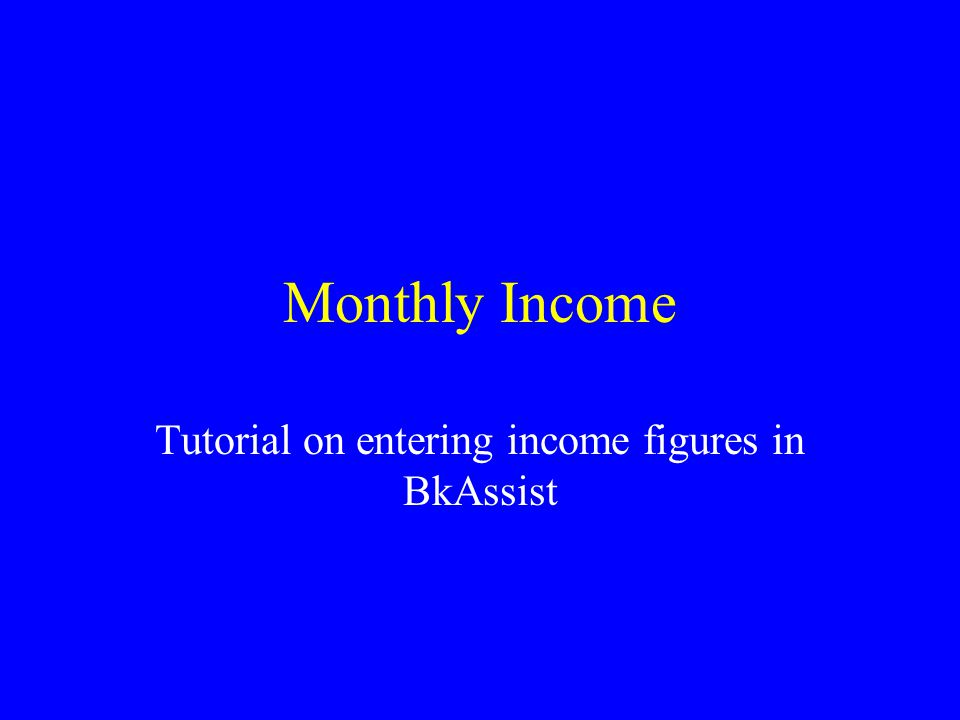 Monthly Income Tutorial on entering income figures in BkAssist
