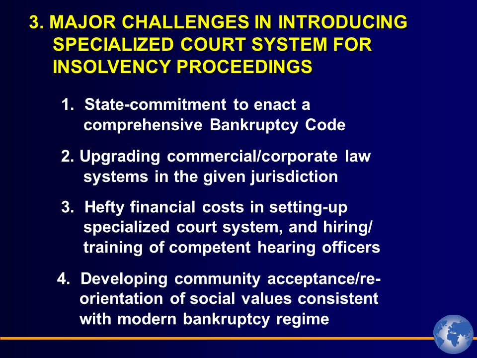 3. MAJOR CHALLENGES IN INTRODUCING SPECIALIZED COURT SYSTEM FOR INSOLVENCY PROCEEDINGS 1.